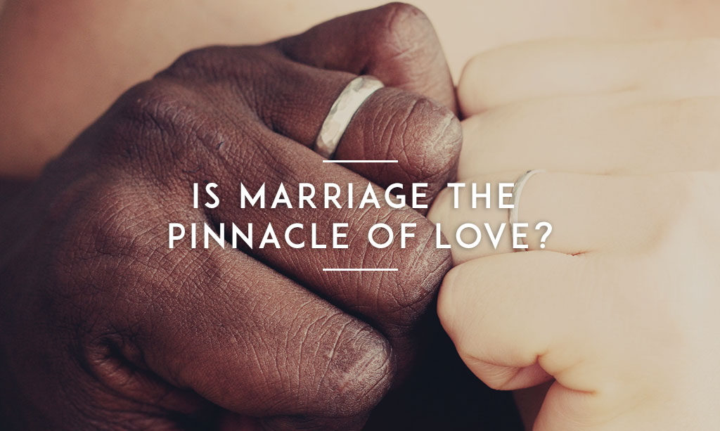 Is-Marriage-the-Pinnacle-of-Love