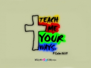 Wallpaper: Teach Me Your Ways