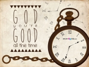 Wallpaper: God, You're Good All The Time