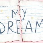 Saat Aku Menyadari Tidak Semua Impian Dapat Menjadi Kenyataan