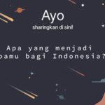 Sharing: Apa yang Menjadi Doamu bagi Indonesia?