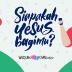 Siapakah Yesus Bagimu?
