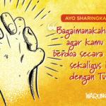 Sharing: Bagaimanakah Caranya Agar Kamu dapat Berdoa secara Konsisten Sekaligus Intim dengan Tuhan?