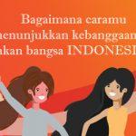 Sharing: Bagaimana Caramu Menunjukkan Kebanggaanmu akan Bangsa Indonesia?