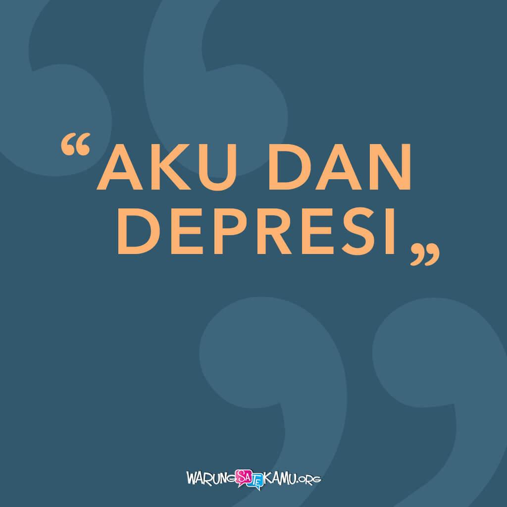 Aku dan Depresi
