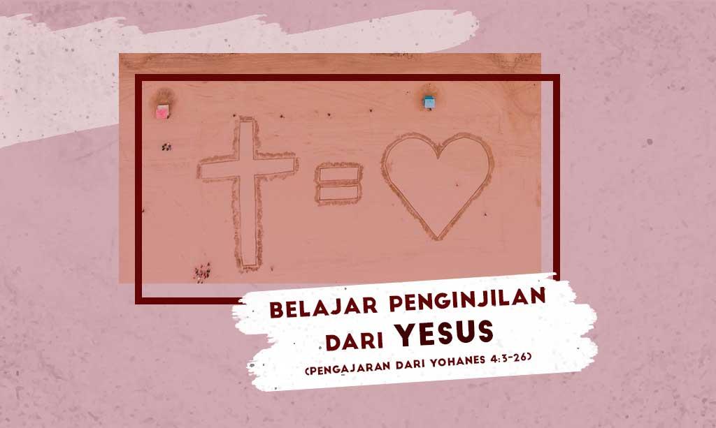 Belajar Penginjilan dari Yesus (Pengajaran dari Yohanes 4:3-26)