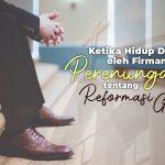 Ketika Hidup Ditilik oleh Firman: Perenunganku tentang Reformasi Gereja