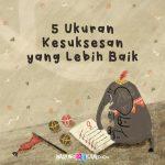 5 Ukuran Kesuksesan yang Lebih Baik