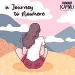 Thumbnail for Podcast KaMu Episode-1: A Journey To Nowhere