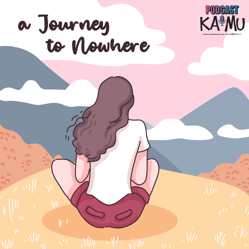 Podcast KaMu Episode-1: A Journey To Nowhere